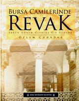 Özlem Çuhadar, Bursa Camilerinde Revak
