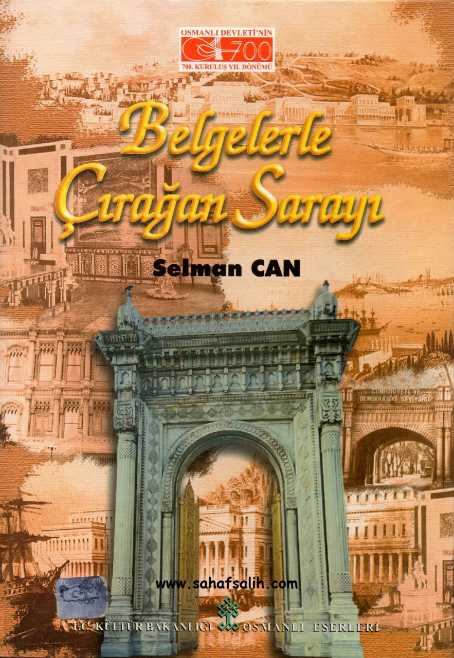 Selman Can, Belgelerle Çırağan Sarayı