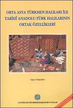 Nalan Türkmen, Orta Asya Türkmen Halıları ile Tarihi Anadolu-Türk Halılarının Ortak Özellikleri