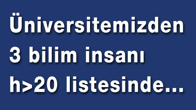 Three Scientists With  h>20 From Marmara University