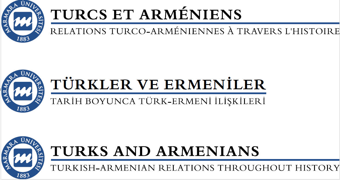 Marmara University Has Discussed  the 1000 Years of  History of the Turkish- Armenian Relationships