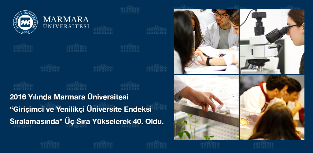 Marmara University Moved Up to 40th from 43rd in 2016 According to the Ranking of TUBITAK Entrepreneurial and Innovative University Index (TEIUI)